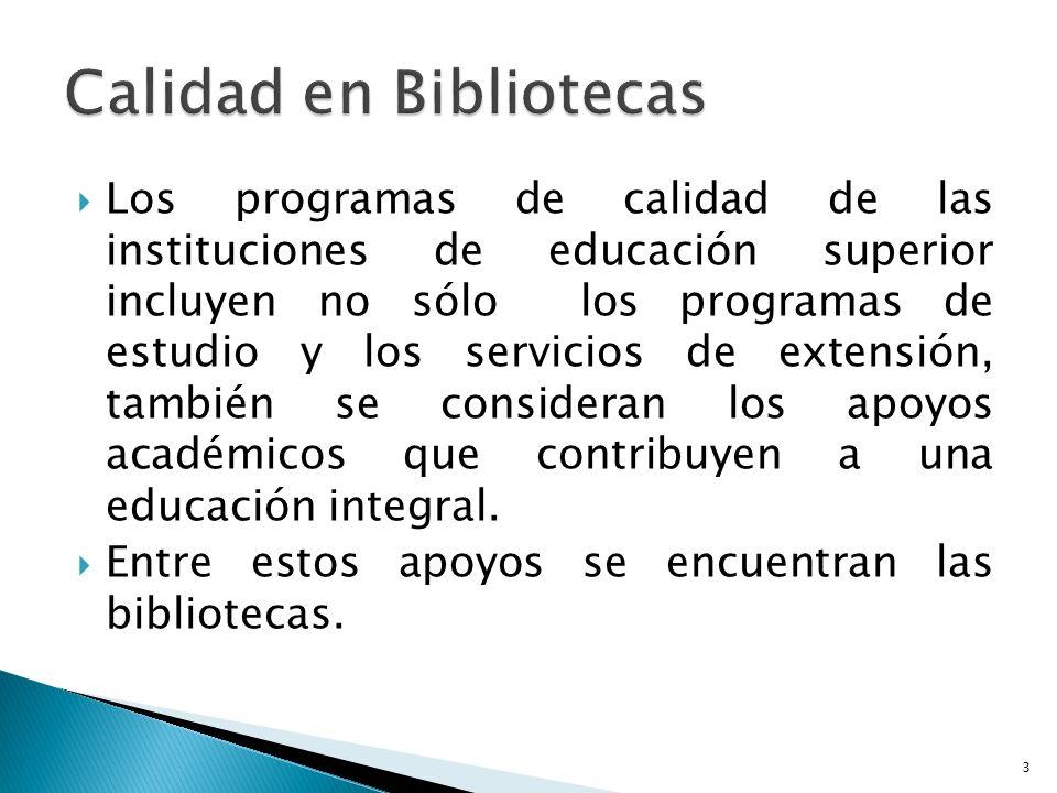 Los programas de calidad de las instituciones de educación superior incluyen no sólo los programas de estudio y los servicios de extensión, también se