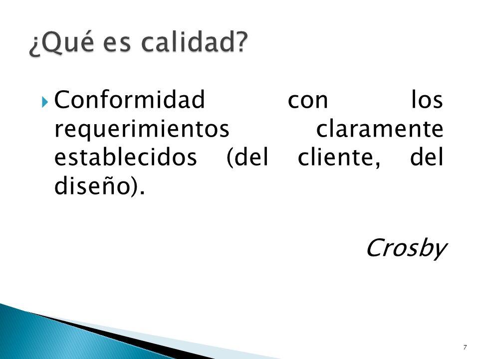 Conformidad con los requerimientos claramente establecidos (del cliente, del diseño). Crosby 7