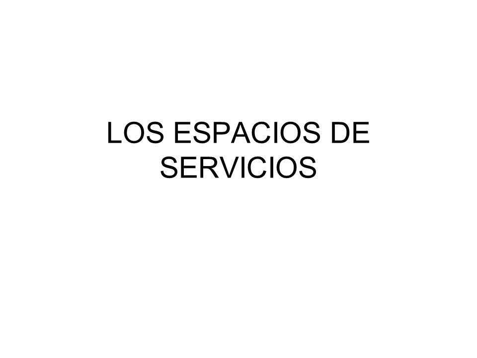 LOS ESPACIOS DE SERVICIOS