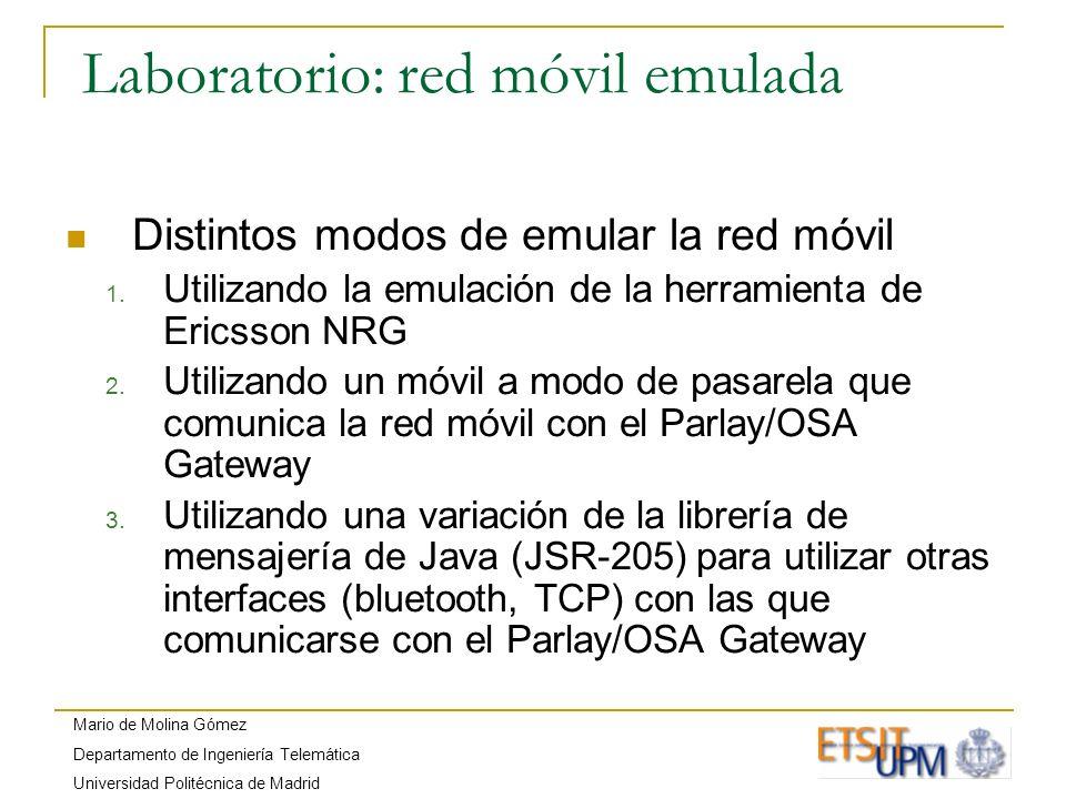 Mario de Molina Gómez Departamento de Ingeniería Telemática Universidad Politécnica de Madrid Laboratorio: red móvil emulada Distintos modos de emular