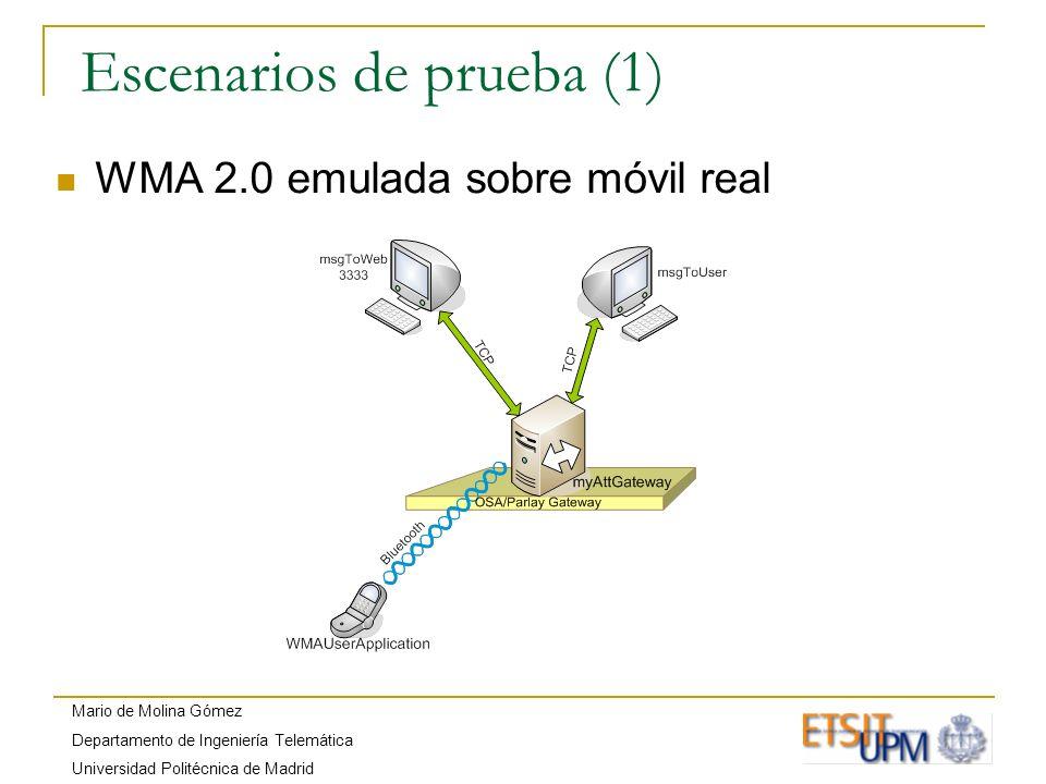 Mario de Molina Gómez Departamento de Ingeniería Telemática Universidad Politécnica de Madrid Escenarios de prueba (2) WMA 2.0 emulada sobre móvil emulado