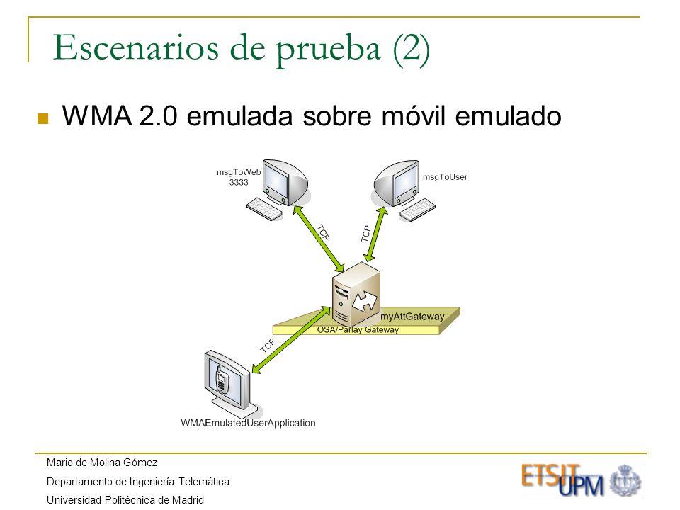 Mario de Molina Gómez Departamento de Ingeniería Telemática Universidad Politécnica de Madrid Escenarios de prueba (2) WMA 2.0 emulada sobre móvil emu
