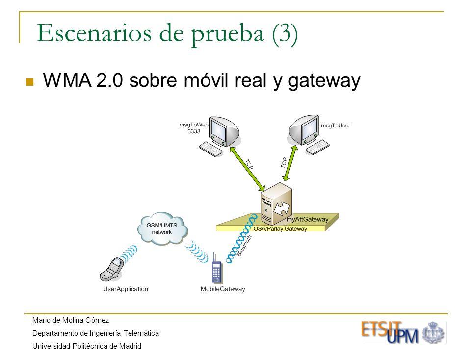 Mario de Molina Gómez Departamento de Ingeniería Telemática Universidad Politécnica de Madrid Escenarios de prueba (3) WMA 2.0 sobre móvil real y gate