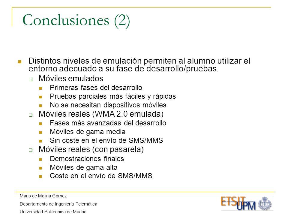 Mario de Molina Gómez Departamento de Ingeniería Telemática Universidad Politécnica de Madrid Conclusiones (2) Distintos niveles de emulación permiten