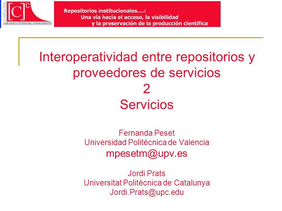 Interoperatividad entre repositorios y proveedores de servicios 2.- Servicios 2.1.- Introducción 2.2.- Servicios básicos 2.3.- Servicios avanzados 2.4.- Iniciativas estatales