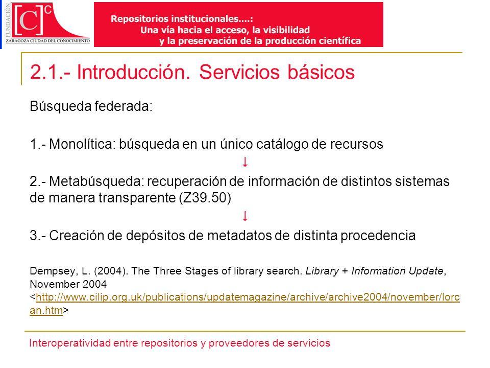 Interoperatividad entre repositorios y proveedores de servicios 2.2.- Servicios básicos. UPCommons