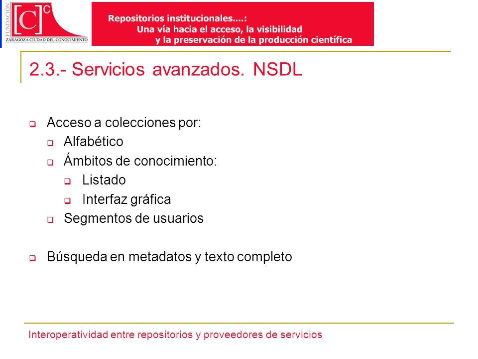Interoperatividad entre repositorios y proveedores de servicios 2.3.- Servicios avanzados.
