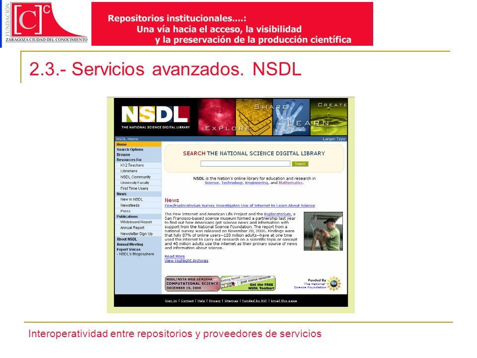 Interoperatividad entre repositorios y proveedores de servicios 2.3.- Servicios avanzados. NSDL