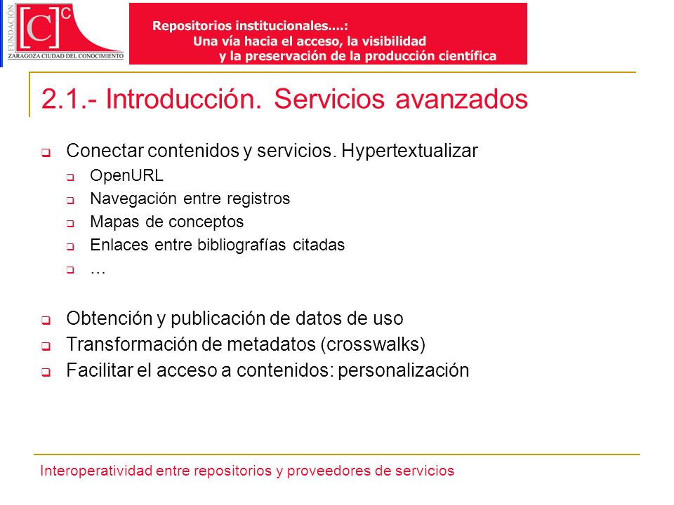 Interoperatividad entre repositorios y proveedores de servicios 2.4.- Iniciativas estatales.
