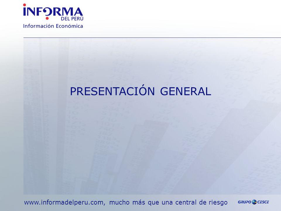 www.informadelperu.com, mucho más que una central de riesgo PRESENTACIÓN GENERAL