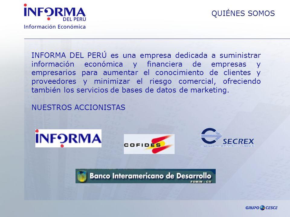QUIÉNES SOMOS INFORMA DEL PERÚ es una empresa dedicada a suministrar información económica y financiera de empresas y empresarios para aumentar el conocimiento de clientes y proveedores y minimizar el riesgo comercial, ofreciendo también los servicios de bases de datos de marketing.