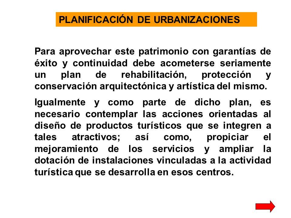 Para aprovechar este patrimonio con garantías de éxito y continuidad debe acometerse seriamente un plan de rehabilitación, protección y conservación arquitectónica y artística del mismo.