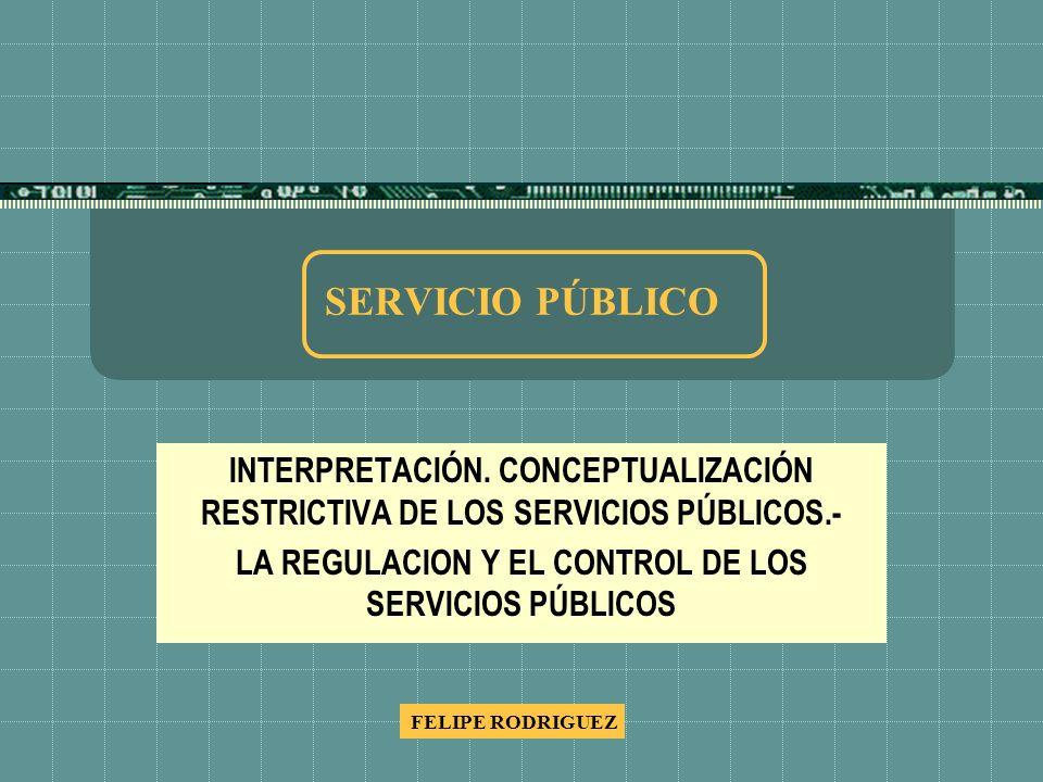 EL CONTROL Y LA REGULACION DEL SP.3 1.Ente Regulador (ER) para cada Servicio Público.