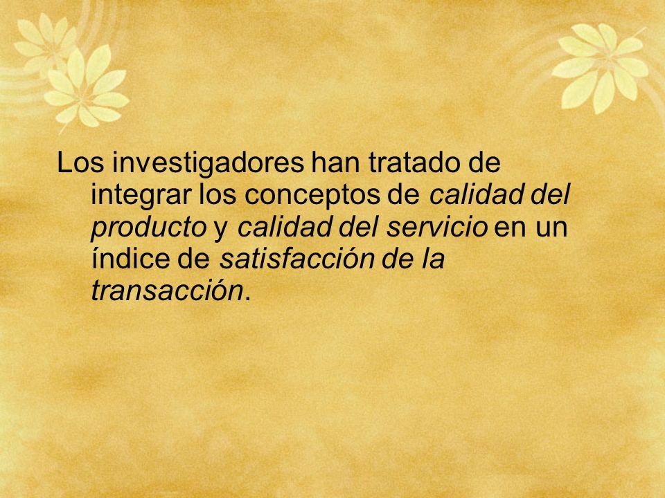 Los investigadores han tratado de integrar los conceptos de calidad del producto y calidad del servicio en un índice de satisfacción de la transacción