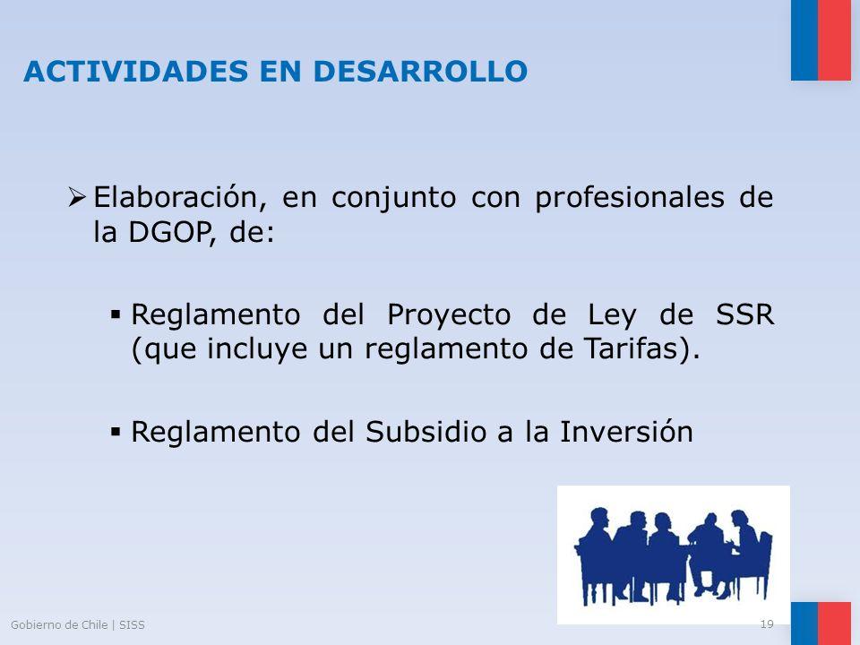 ACTIVIDADES EN DESARROLLO Elaboración, en conjunto con profesionales de la DGOP, de: Reglamento del Proyecto de Ley de SSR (que incluye un reglamento