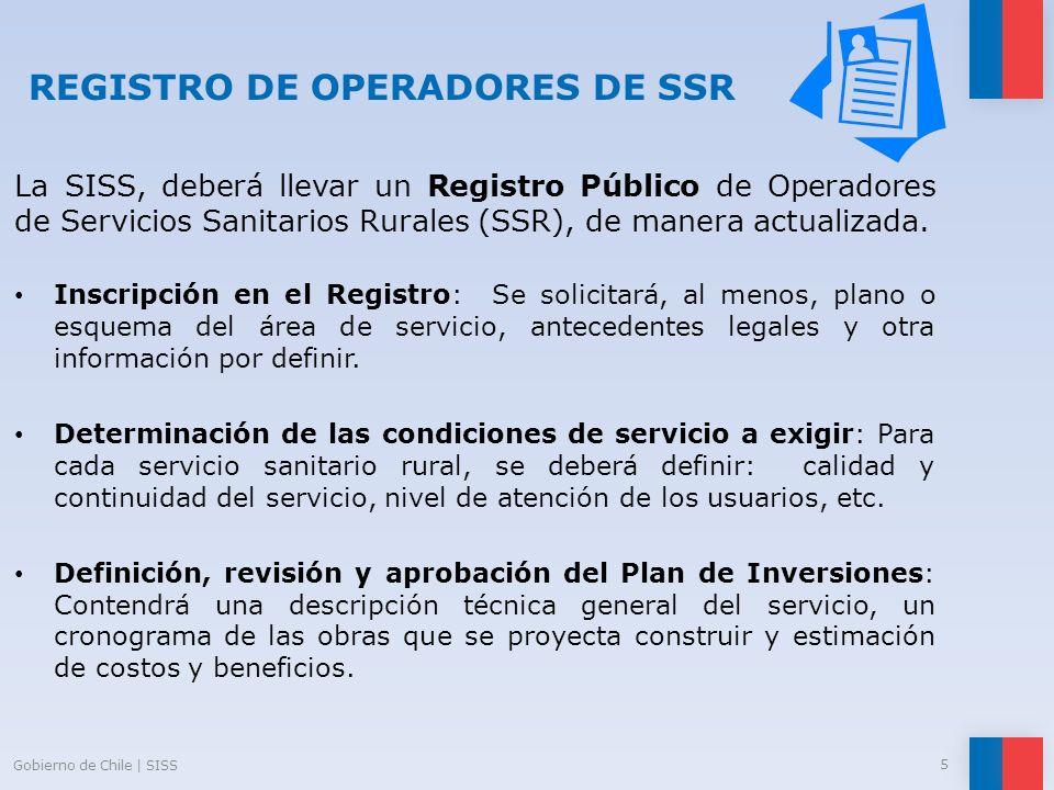 REGISTRO DE OPERADORES DE SSR La SISS, deberá llevar un Registro Público de Operadores de Servicios Sanitarios Rurales (SSR), de manera actualizada. I