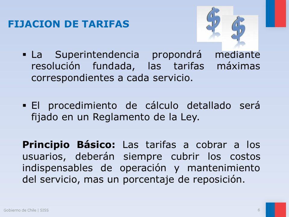 FIJACION DE TARIFAS La Superintendencia propondrá mediante resolución fundada, las tarifas máximas correspondientes a cada servicio. El procedimiento