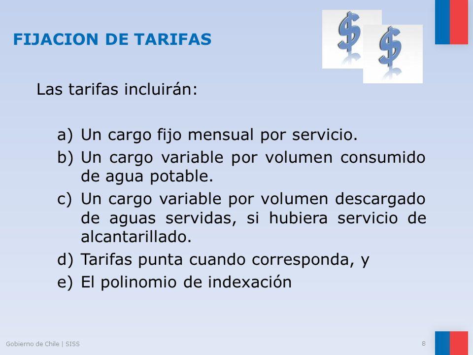 FIJACION DE TARIFAS Las tarifas incluirán: a)Un cargo fijo mensual por servicio. b)Un cargo variable por volumen consumido de agua potable. c)Un cargo