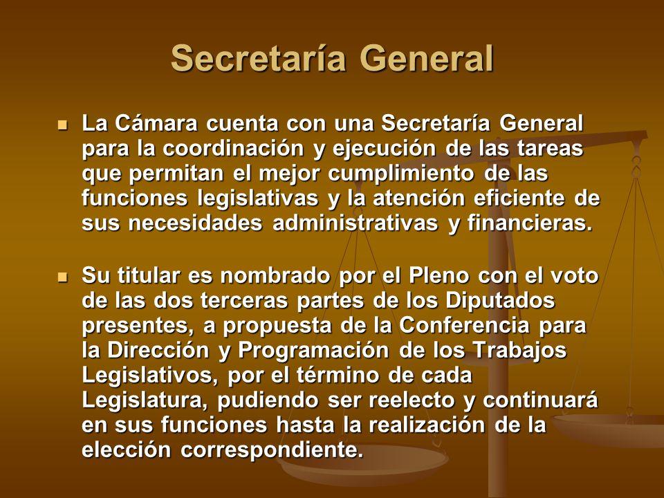 Secretaría General La Cámara cuenta con una Secretaría General para la coordinación y ejecución de las tareas que permitan el mejor cumplimiento de la