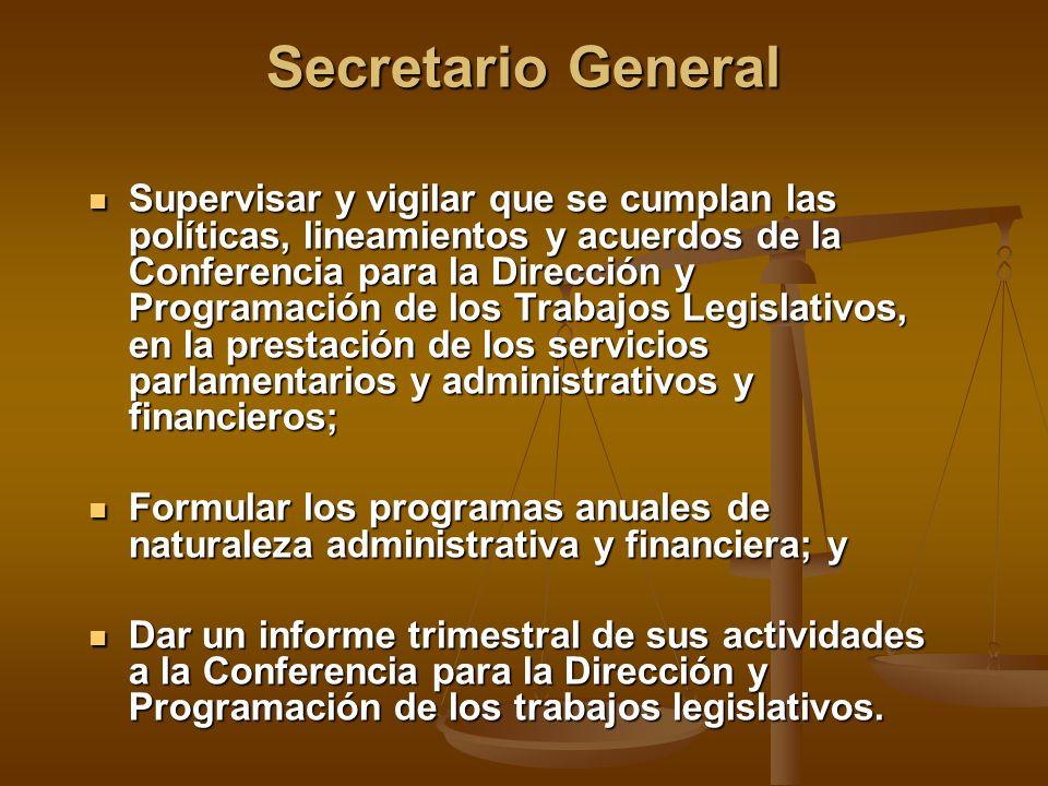 Secretario General Supervisar y vigilar que se cumplan las políticas, lineamientos y acuerdos de la Conferencia para la Dirección y Programación de lo