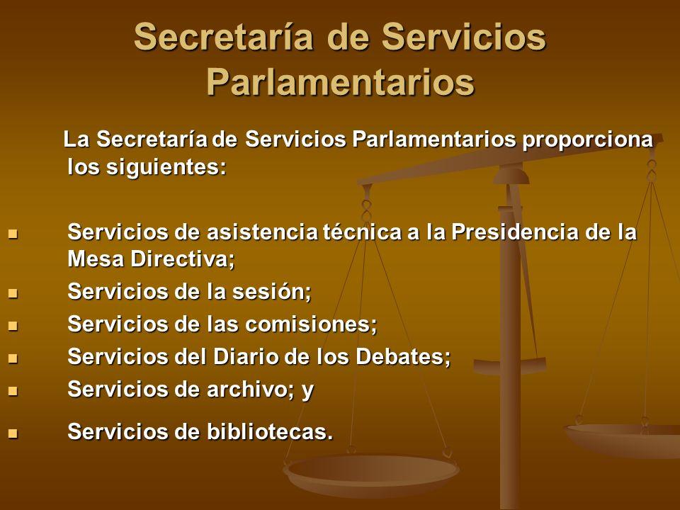 Secretaría de Servicios Parlamentarios La Secretaría de Servicios Parlamentarios proporciona los siguientes: La Secretaría de Servicios Parlamentarios
