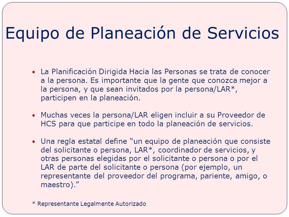 Equipo de Planeación de Servicios La Planificación Dirigida Hacia las Personas se trata de conocer a la persona.
