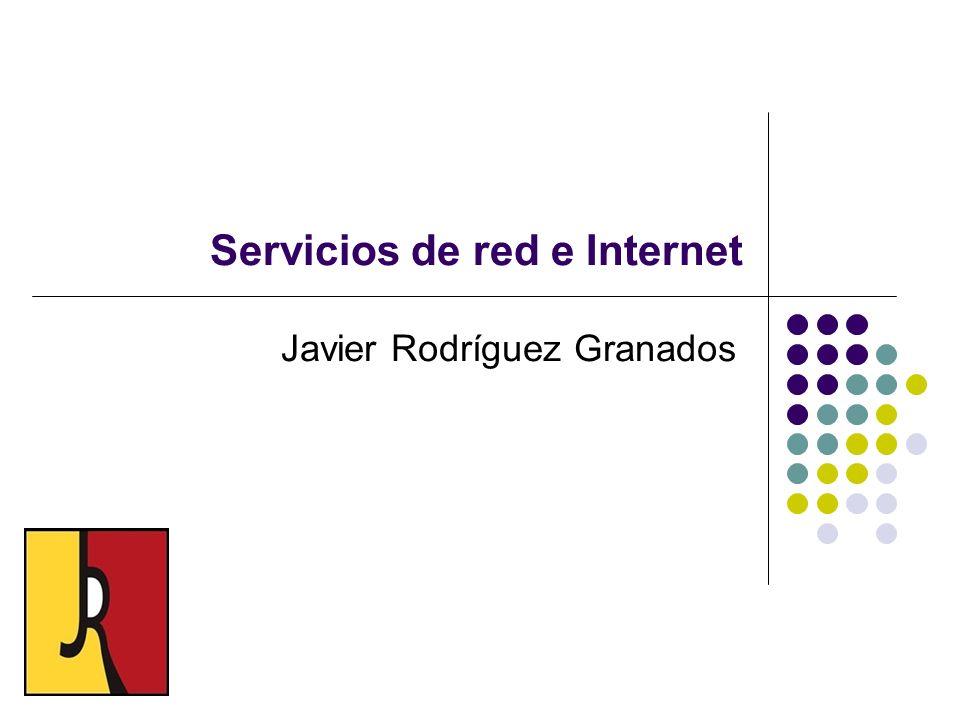 Servicios de red e Internet Javier Rodríguez Granados