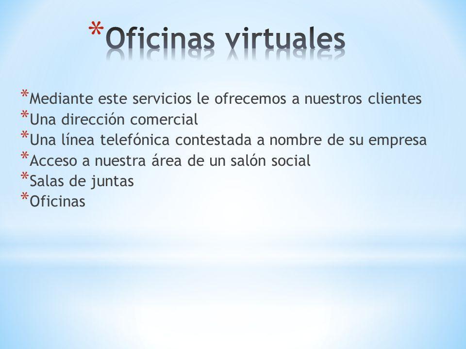 * Mediante este servicios le ofrecemos a nuestros clientes * Una dirección comercial * Una línea telefónica contestada a nombre de su empresa * Acceso