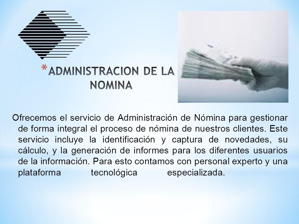 Ofrecemos el servicio de Administración de Nómina para gestionar de forma integral el proceso de nómina de nuestros clientes. Este servicio incluye la
