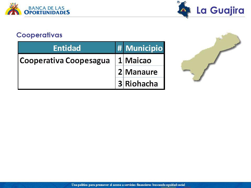 Una política para promover el acceso a servicios financieros buscando equidad social La Guajira Cooperativas