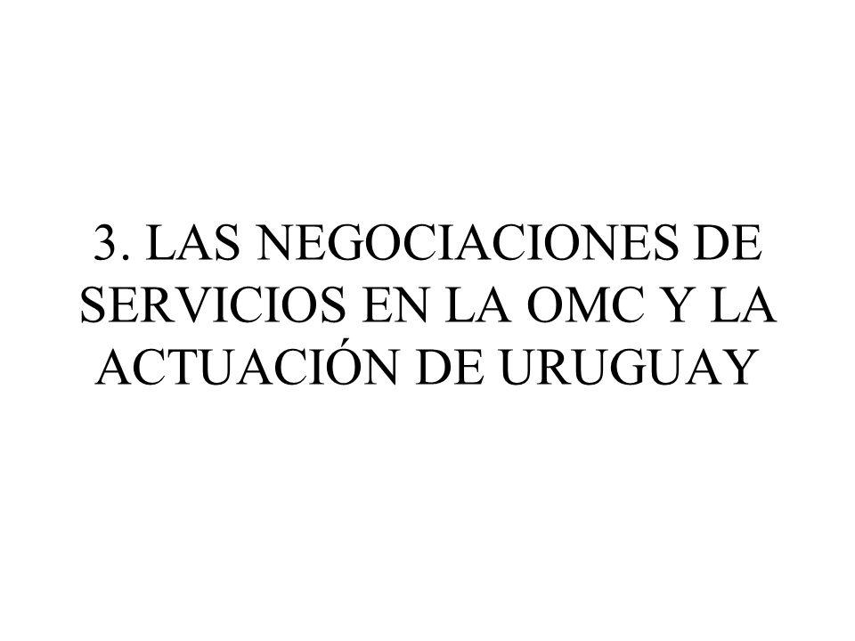 3. LAS NEGOCIACIONES DE SERVICIOS EN LA OMC Y LA ACTUACIÓN DE URUGUAY