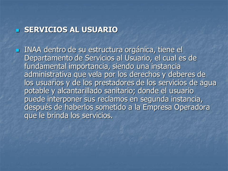 SERVICIOS AL USUARIO SERVICIOS AL USUARIO INAA dentro de su estructura orgánica, tiene el Departamento de Servicios al Usuario, el cual es de fundamen