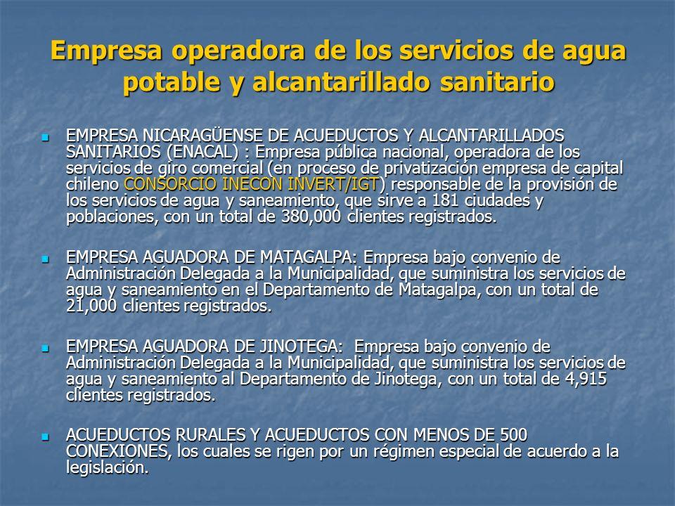 Empresa operadora de los servicios de agua potable y alcantarillado sanitario EMPRESA NICARAGÜENSE DE ACUEDUCTOS Y ALCANTARILLADOS SANITARIOS (ENACAL)
