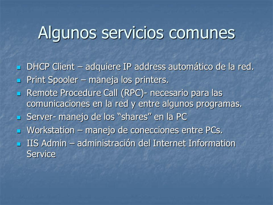 Algunos servicios comunes DHCP Client – adquiere IP address automático de la red.