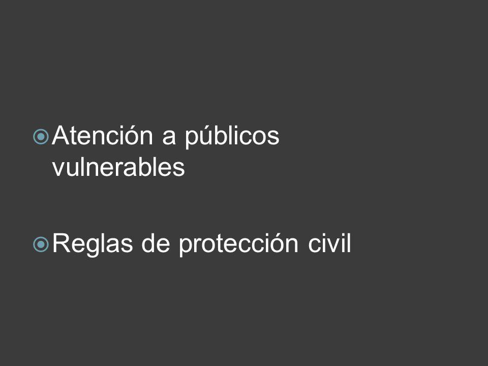 Atención a públicos vulnerables Reglas de protección civil