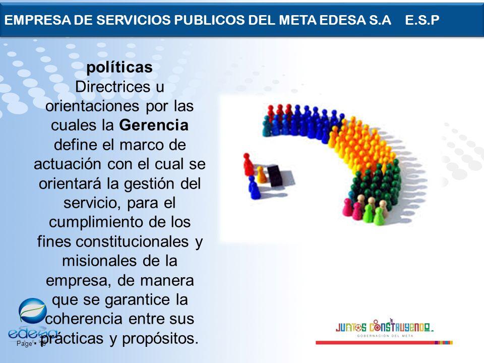 Page 18 EMPRESA DE SERVICIOS PUBLICOS DEL META EDESA S.A E.S.P políticas Directrices u orientaciones por las cuales la Gerencia define el marco de act