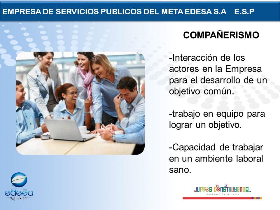 Page 20 EMPRESA DE SERVICIOS PUBLICOS DEL META EDESA S.A E.S.P COMPAÑERISMO -Interacción de los actores en la Empresa para el desarrollo de un objetiv