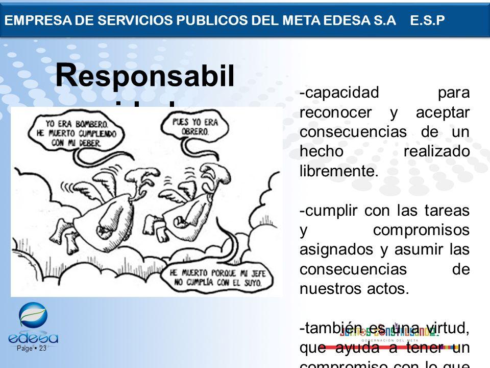 Page 23 EMPRESA DE SERVICIOS PUBLICOS DEL META EDESA S.A E.S.P -capacidad para reconocer y aceptar consecuencias de un hecho realizado libremente. -cu