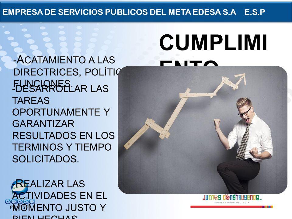 Page 29 EMPRESA DE SERVICIOS PUBLICOS DEL META EDESA S.A E.S.P - A CATAMIENTO A LAS DIRECTRICES, POLÍTICAS Y FUNCIONES. -DESARROLLAR LAS TAREAS OPORTU