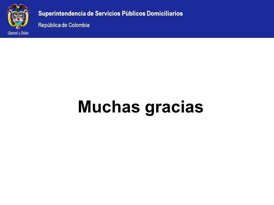 Superintendencia de Servicios Públicos Domiciliarios República de Colombia Muchas gracias