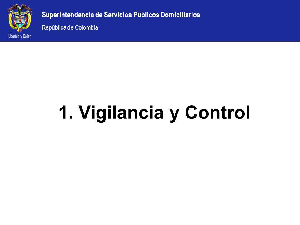 Superintendencia de Servicios Públicos Domiciliarios República de Colombia 1. Vigilancia y Control