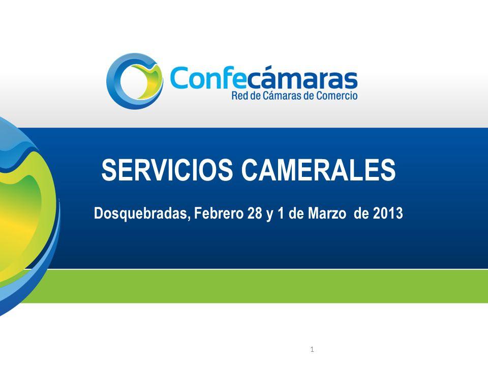 SERVICIOS CAMERALES Dosquebradas, Febrero 28 y 1 de Marzo de 2013 1