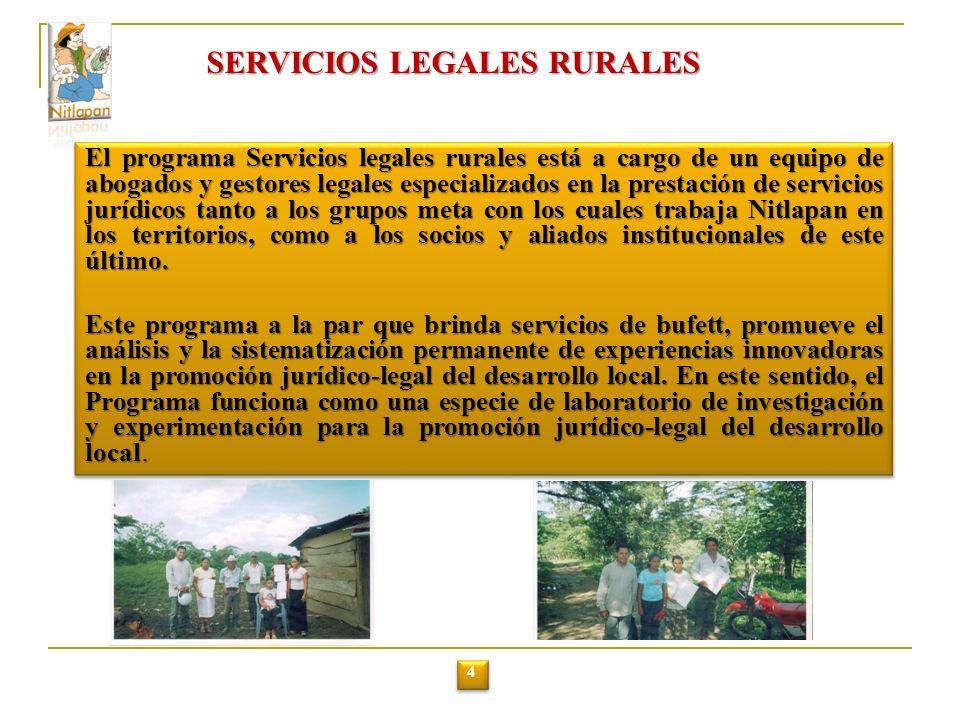 SERVICIOS LEGALES RURALES El programa Servicios legales rurales está a cargo de un equipo de abogados y gestores legales especializados en la prestación de servicios jurídicos tanto a los grupos meta con los cuales trabaja Nitlapan en los territorios, como a los socios y aliados institucionales de este último.