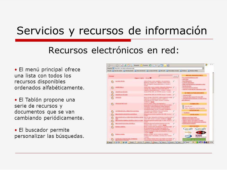 Servicios y recursos de información Recursos electrónicos en red: El menú principal ofrece una lista con todos los recursos disponibles ordenados alfabéticamente.