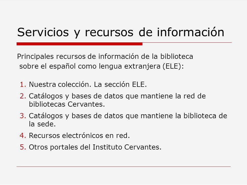 Servicios y recursos de información 1.Nuestra colección.