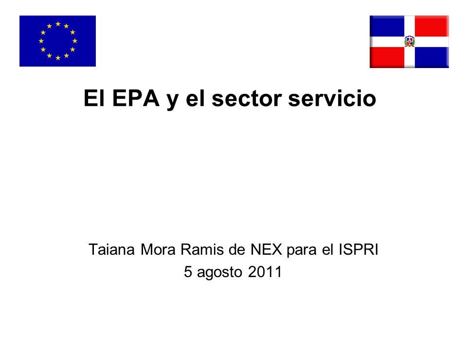 El EPA y el sector servicio Taiana Mora Ramis de NEX para el ISPRI 5 agosto 2011