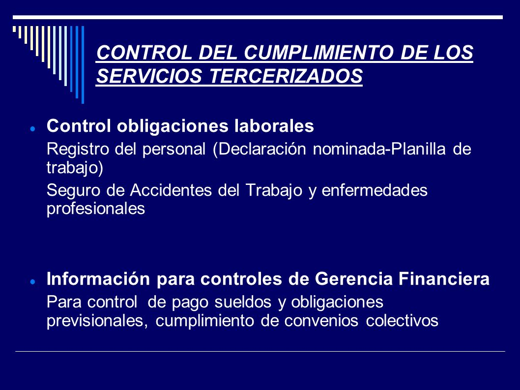 CONTROL DEL CUMPLIMIENTO DE LOS SERVICIOS TERCERIZADOS Control obligaciones laborales Registro del personal (Declaración nominada-Planilla de trabajo)