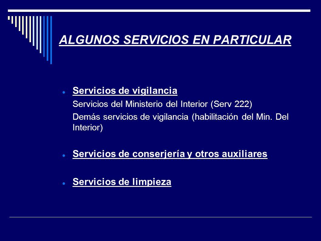 ALGUNOS SERVICIOS EN PARTICULAR Servicios de vigilancia Servicios del Ministerio del Interior (Serv 222) Demás servicios de vigilancia (habilitación del Min.