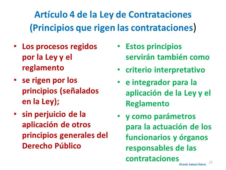 Artículo 4 de la Ley de Contrataciones (Principios que rigen las contrataciones ) Los procesos regidos por la Ley y el reglamento se rigen por los pri