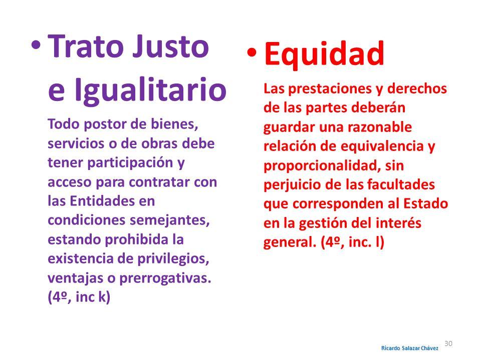 Trato Justo e Igualitario Todo postor de bienes, servicios o de obras debe tener participación y acceso para contratar con las Entidades en condicione